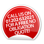 Call us on 01202 632021 for a FREE no obligation quote